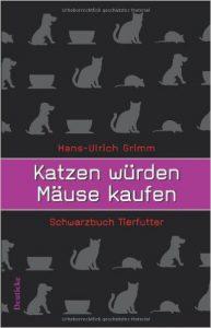 Katzen würden Mäuse kaufen Grimm Buch